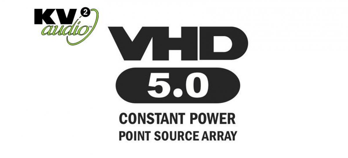 KV2 Audio lanza el nuevo VHD5.0 Constant Power Point Source Array