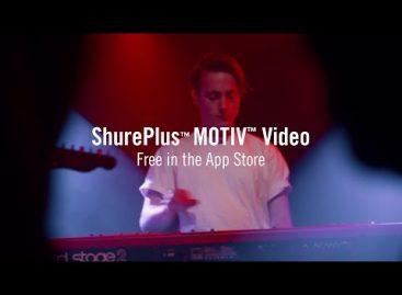 ShurePlus MOTIV Video es la nueva aplicación de grabación de Shure