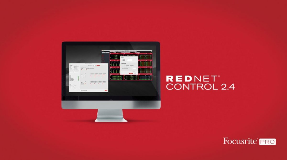 Pro RedNet Control 2.4 de Focusrite suma nueva funcionalidad a las interfaces Red y RedNet