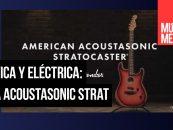 Fender lanzó la American Acoustasonic Stratocaster