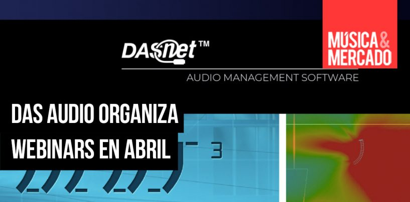 Webinars de DAS Audio para el mes de abril