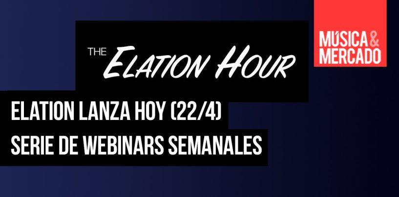 Hoy (22/4) comienzan los webinars semanales de Elation