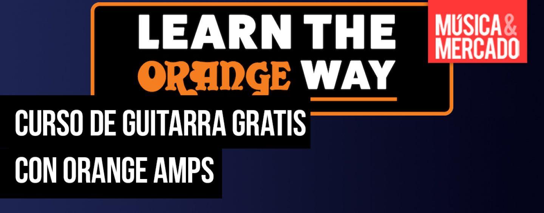 Aprovecha el curso y examen de guitarra de Orange Amps gratis