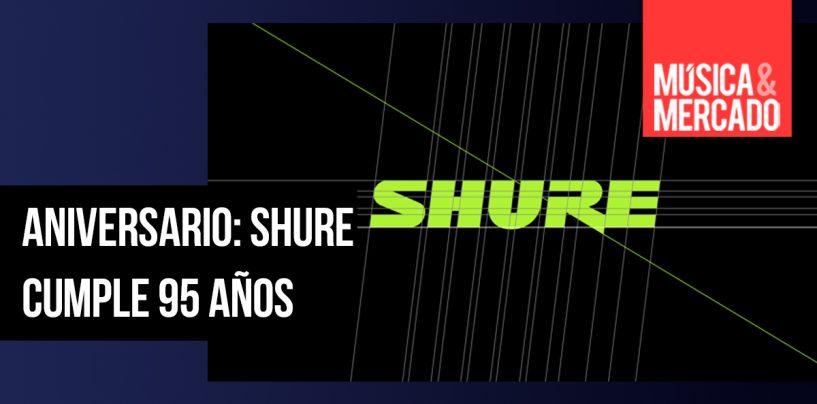 Aniversario: 95 años de Shure
