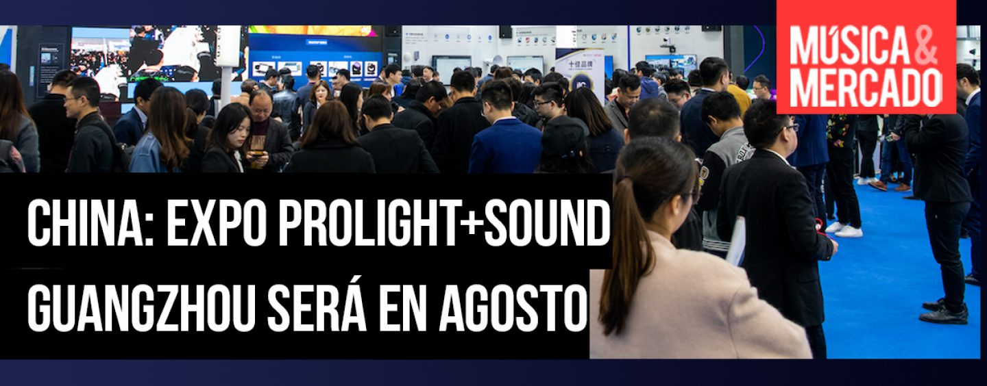 China: Feria Prolight + Sound Guangzhou será en agosto