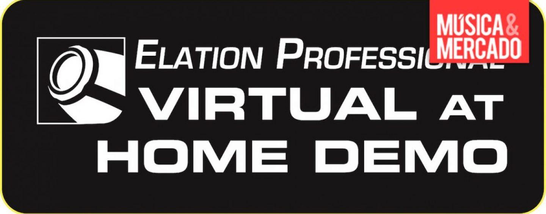 Productos de Elation son presentados en la serie «Virtual at Home Demo»
