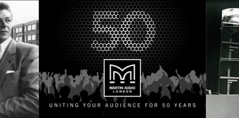 Martin Audio se prepara para celebrar sus 50 años